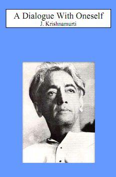 A Dialogue With Oneself by J. Krishnamurti