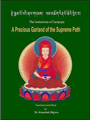 The Instructions of Gampopa : A Precious Garland of the Supreme Path translated by Dr. Konchok Rigzen