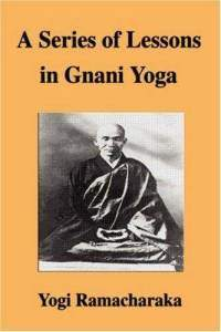A Series of Lessons in Gnani Yoga by Yogi Ramacharaka
