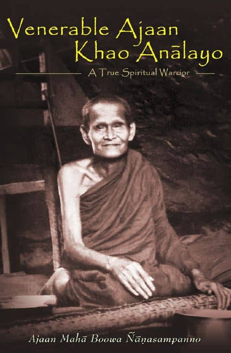 Venerable Ajaan Khao Analayo – A True Spiritual Warrior