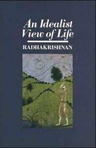 An Idealist View of Life Radhakrisnan