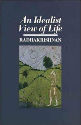 An Idealist View of Life Radhakrishnan