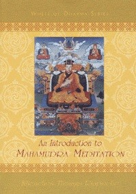An Introduction to Mahamudra Meditation by Khenchen Thrangu Rinpoche Geshe Lharampa