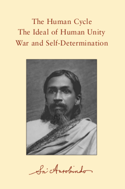 Sri Aurobindo VOL 25 – The Human Cycle & The Ideal of Human Unity War and Self-Determination