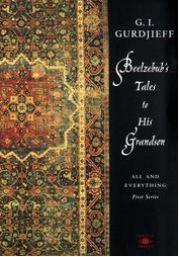 Beelzebub's Tales to His Grandson or An Objectively Impartial Criticism of the Life of Man by Gurdjieff