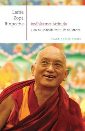 Bodhisattva Attitude – How to Dedicate Your Life to Others by Lama Zopa Rinpoche