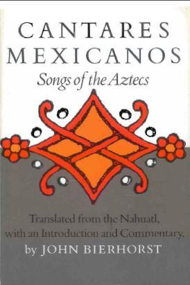 Cantares Mexicanos – Songs of the Aztecs