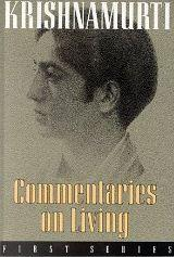 Commentaries on Living I, II and III by Jiddu Krishnamurti