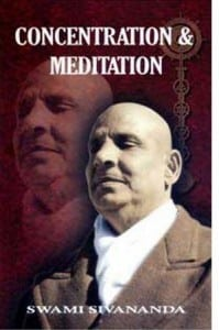 Concentration and Meditation Sivananda
