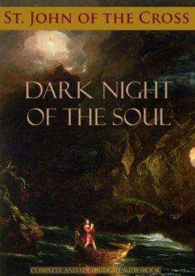 Dark Night Of The Soul by Saint John of the Cross