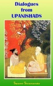 Dialogues From The Upanishads by Swami Sivananda