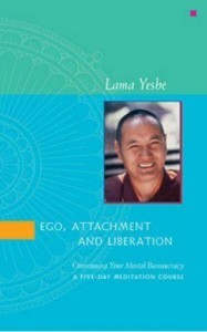 Ego, Attachment and Liberation by Lama Thubten Yeshe PDF ebook on meditation