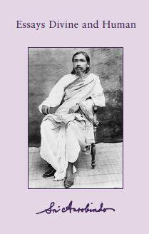 Essays Divine and Humam Aurobindo PDF ebook