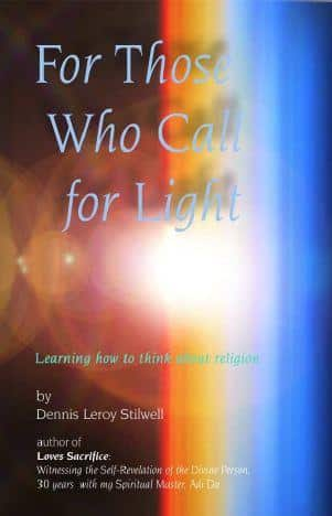 For Those Who Calls for Light by Dennis Leroy Stilwell