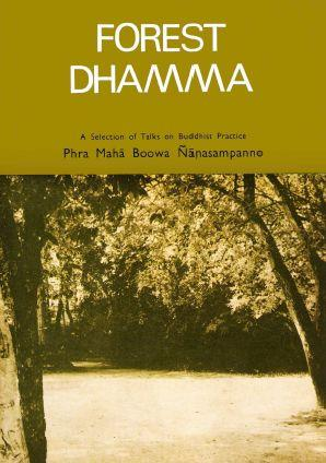 Forest Dhamma – A Selection of Talks on Buddhist Practice