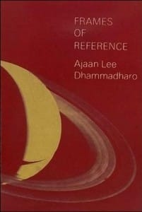Frames of Reference by Ajaan Lee Dhamadharo
