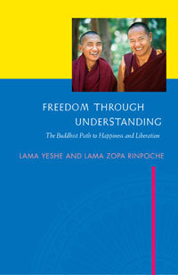 Freedom Through Understanding by Lama Yeshe and Lama Zopa Rinpoche free pdf ebook