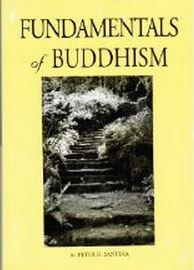 Fundamentals of Buddhism by Dr. Peter D. Santina