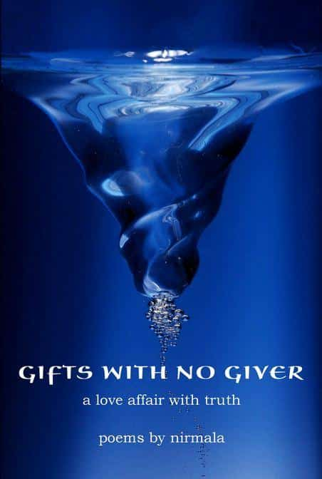 Gifts with no Giver – A Love Affair with Truth by Nirmala
