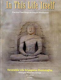 In this Life Itself – Practical Teachings on Insight Meditation
