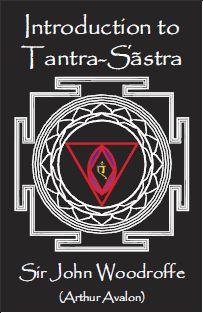 Introduction to Tantra-Sastra by Sir John Woodroffe