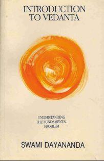 Introduction to Vedanta – Understanding the Fundamental Problem by Swami Dayananda