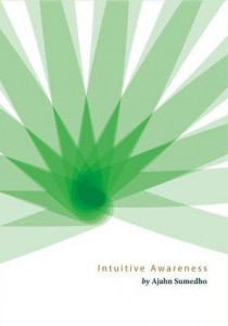 Intuitive Awareness Meditation ebook by Ajahn Sumedho