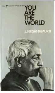 You are the world by Jiddu Krishnamurti