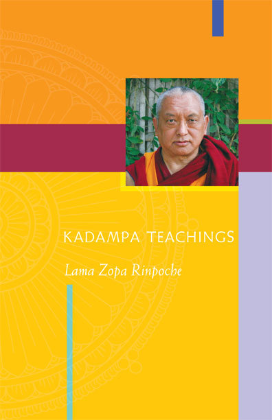 Kadampa Teachings by Lama Zopa Rinpoche