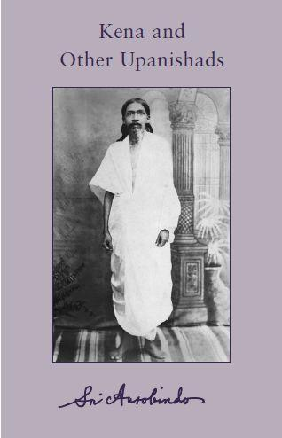 Sri Aurobindo VOL 18 Kena and Other Upanishads