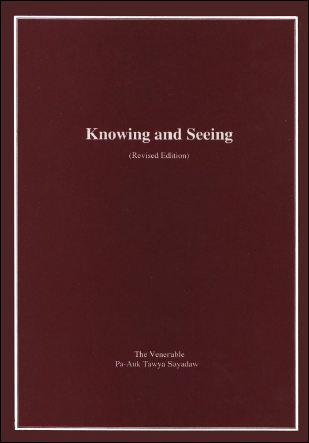 Knowing and Seeing by Pa-Auk Tawya Sayadaw