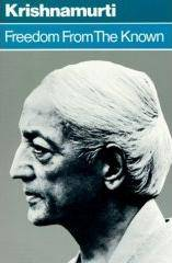 Freedom from the Known by Krishnamurti