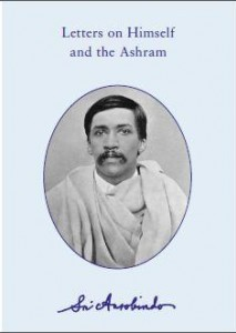 Letters On Himself And The Ashram - Sri Aurobindo