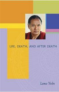Life, Death and After Death by Lama Yeshe
