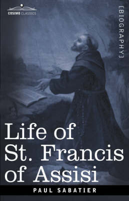 Life of St. Francis of Assis by Paul Sabatier
