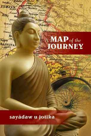 A Map of the Journey by Sayadaw U Jotika