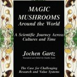 Magic Mushrooms Around the World – A Scientific Journey Across Cultures and Time