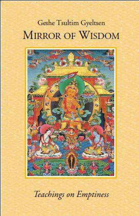 Mirror of Wisdom – Teachings on Emptiness – by Geshe Tsultim Gyeltsen