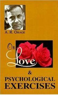 On Love. Freely adapted from the Tibetan by A. R. Orage