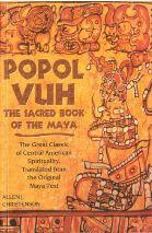 Popul Vuh - Ancient book of the Guatemalian Mayas