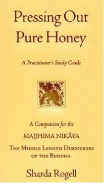 Pressing Out Pure Honey – A Practitioner's Study Guide by Sharda Rogell