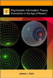 Psychedelic information theory – Shamanism in the age of Reason