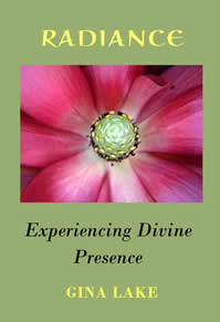 Radiance Experiencing Divine Presence by Gina Lake