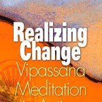 Realizing Change – Vipassana Meditation in Action by Ian Hetherington