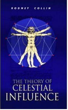 The Theory of Celestial Influence – Man, The Universe and Cosmic Mystery
