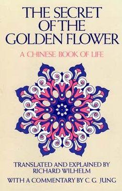Secret of the Golden Flower – A Chinese Book of Life