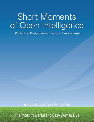 Short Moments of Open Intelligence
