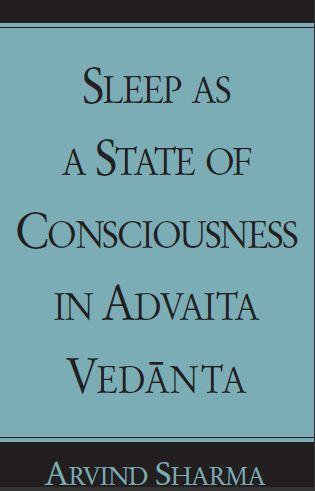 Sleep as a State of Consciousness in Advaita Vedanta