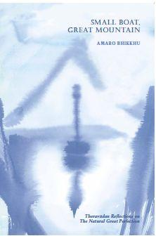 Small Boat Great Mountain by Ajahn Amaro