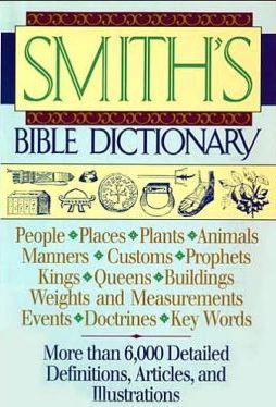 Smith's and Eastons Bible Dictionaries